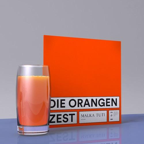 Die Orangen - Zest - Malka Tuti - 2017