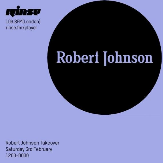 Robert Johnson - Rinse FM - 2018