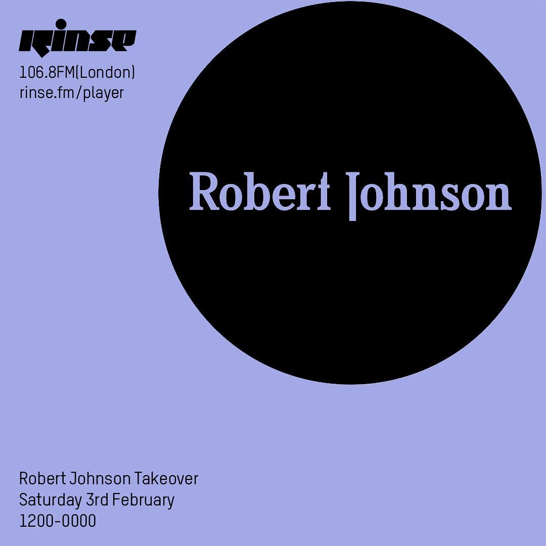 Robert Johnson - Rinse FM - 2018
